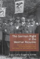 The German Right in the Weimar Republic: Studies in the History of German Conservatism, Nationalism, and Antisemitism (Paperback)