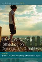 The State We're In: Reflecting on Democracy's Troubles - WYSE Series in Social Anthropology 3 (Hardback)