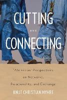 Cutting and Connecting: 'Afrinesian' Perspectives on Networks, Relationality, and Exchange (Paperback)