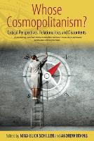 Whose Cosmopolitanism?: Critical Perspectives, Relationalities and Discontents (Paperback)