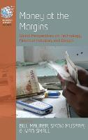 Money at the Margins: Global Perspectives on Technology, Financial Inclusion, and Design - The Human Economy (Hardback)