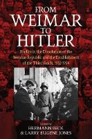 From Weimar to Hitler: Studies in the Dissolution of the Weimar Republic and the Establishment of the Third Reich, 1932-1934 (Hardback)