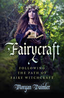 Fairycraft - Following the Path of Fairy Witchcraft (Paperback)