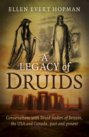 Legacy of Druids, A - Conversations with Druid leaders of Britain, the USA and Canada, past and present (Paperback)