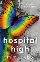 Hospital High - based on a true story (Paperback)