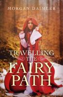 Travelling the Fairy Path (Paperback)