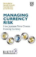 Managing Currency Risk: How Japanese Firms Choose Invoicing Currency (Hardback)