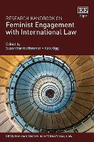 Research Handbook on Feminist Engagement with International Law - Research Handbooks in International Law Series (Hardback)