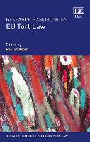 Research Handbook on EU Tort Law - Research Handbooks in European Law series (Hardback)