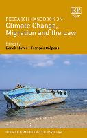 Research Handbook on Climate Change, Migration and the Law - Research Handbooks in Climate Law Series (Hardback)