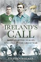 Ireland's Call: Irish Sporting Heroes Who Fell in the Great War (Paperback)