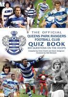 The Official Queens Park Rangers Football Club Quiz Book (Paperback)