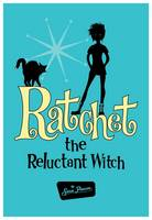 Ratchet the Reluctant Witch (Paperback)