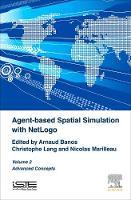 Agent-based Spatial Simulation with NetLogo, Volume 2: Advanced Concepts (Hardback)