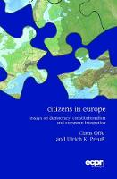 Citizens in Europe: Essays on Democracy, Constitutionalism and European Integration (Paperback)