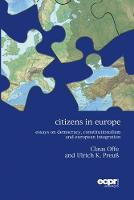 Citizens in Europe: Essays on Democracy, Constitutionalism and European Integration (Hardback)