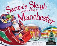 Santa's Sleigh is on its Way to Manchester (Hardback)