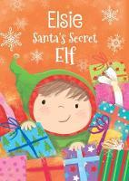 Elsie - Santa's Secret Elf (Hardback)
