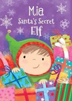 Mia - Santa's Secret Elf (Hardback)