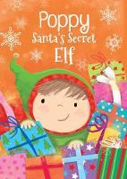 Poppy - Santa's Secret Elf (Hardback)