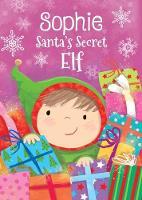 Sophie - Santa's Secret Elf (Hardback)