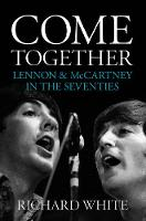 Come Together: Lennon & Mccartney's Road to Reunion (Paperback)