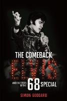 The Comeback: Elvis and the Story of the 68 Special (Hardback)