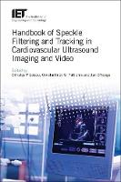 Handbook of Speckle Filtering and Tracking in Cardiovascular Ultrasound Imaging and Video - Healthcare Technologies (Hardback)