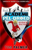 Cyfres Academi Pel-Droed: Gyda'n Gilydd (Paperback)