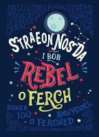 Straeon Nos Da i Bob Rebel o Ferch - Hanes 100 o Ferched Anhygoel (Hardback)