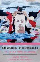 Chasing Hornbills - The Accidental African 2 (Paperback)