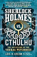 Sherlock Holmes vs. Cthulhu: The Adventure of the Neural Psychoses