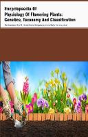 Encyclopaedia Of Physiology Of Flowering Plants: Genetics, Taxonomy And Classification (5 Volumes) (Hardback)