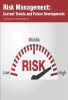 Risk Management: Current Trends and Future Developments (Hardback)