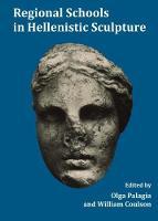Regional Schools in Hellenistic Sculpture (Paperback)
