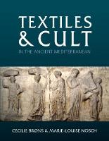 Textiles and Cult in the Ancient Mediterranean - Ancient Textiles Series 31 (Hardback)