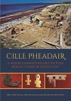 Cille Pheadair: A Norse Farmstead and Pictish Burial Cairn in South Uist - Sheffield Environmental and Archaeological Research Campaign in the Hebrides 7 (Hardback)
