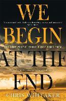 We Begin at the End (Hardback)