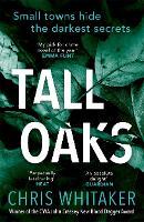 Tall Oaks: Winner of the CWA John Creasey New Blood Dagger Award (Paperback)