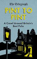 Pint to Pint: A Crawl Around Britain's Best Pubs (Hardback)