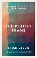 The Reality Frame: Relativity and our place in the universe (Paperback)
