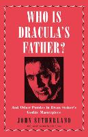 Who Is Dracula's Father?: And Other Puzzles in Bram Stoker's Gothic Masterpiece (Hardback)