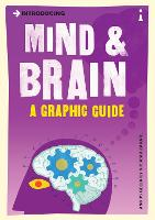 Introducing Mind and Brain: A Graphic Guide - Introducing... (Paperback)