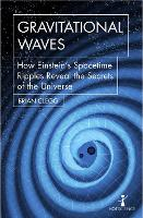 Gravitational Waves: How Einstein's spacetime ripples reveal the secrets of the universe - Hot Science (Paperback)