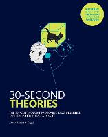 30-Second Theories: The 50 Most Thought-provoking Theories in Science (Paperback)