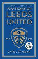 100 Years of Leeds United: 1919-2019 (Hardback)