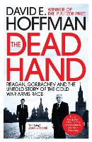 The Dead Hand: Reagan, Gorbachev and the Untold Story of the Cold War Arms Race (Paperback)