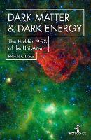 Dark Matter and Dark Energy: The Hidden 95% of the Universe - Hot Science (Paperback)
