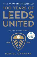100 Years of Leeds United: 1919-2019 (Paperback)