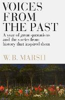 Voices From the Past: A year of great quotations - and the stories from history that inspired them (Paperback)